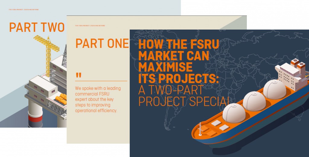 How The FSRU Market Can Maximise Its Projects: A Two-Part Project Special