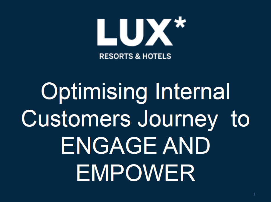 Optimising Internal Customer's Journey to Engage & Empower - Lux Maldives