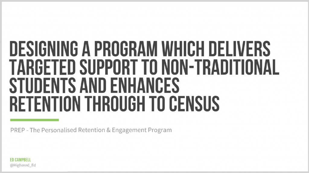 Designing a Program which Delivers Targeted Support to Non Traditional Students and Enhances Retention through to Census