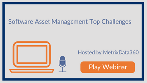 Software Asset Management Top Challenges