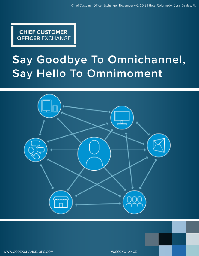 Say Goodbye To Omnichannel, Say Hello To Omnimoment