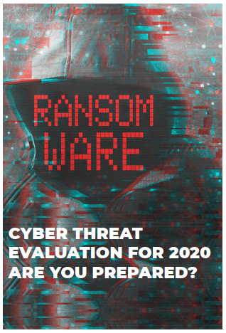 Cyber Threat Evaluation for 2020 - Are you prepared?