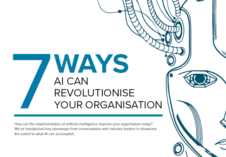 7 Ways AI Can Revolutionise Your Organisation