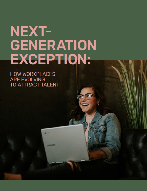 Read the Article - Next generation exception: How workplaces are evolving to attract talent