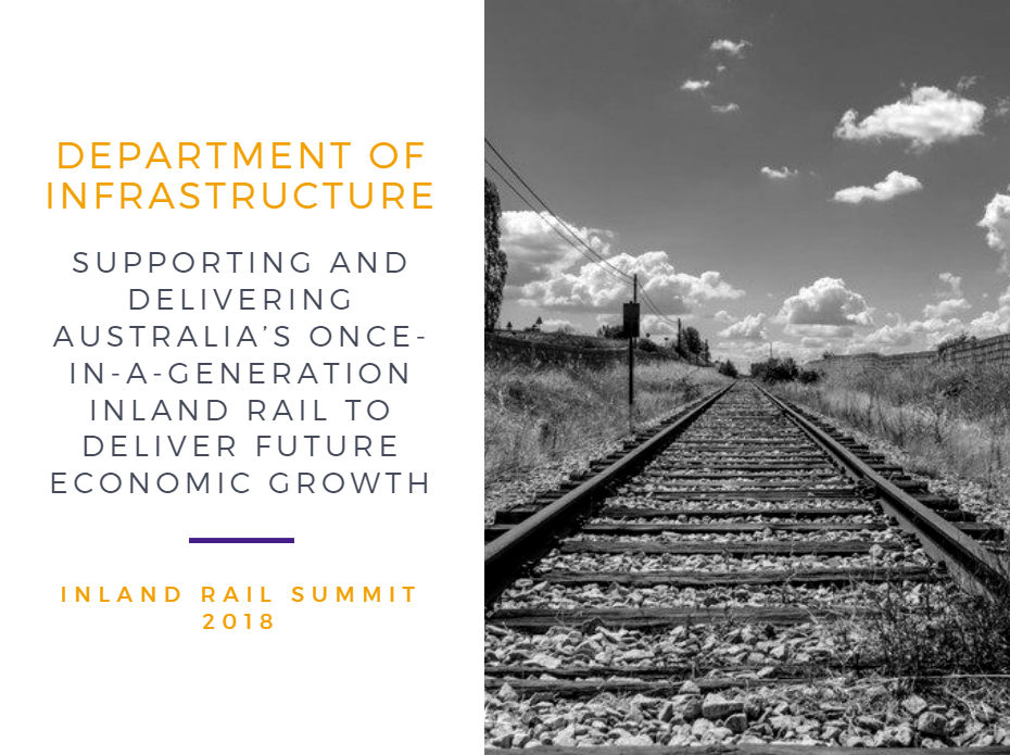 Supporting and Delivering Australia's Once-in-a-Generation Inland Rail to Deliver Future Economic Growth