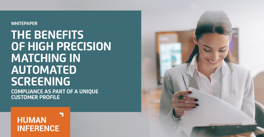 The Benefits Of High Precision Matching In Automated Screening – Compliance As Part Of A Unique Customer Profile