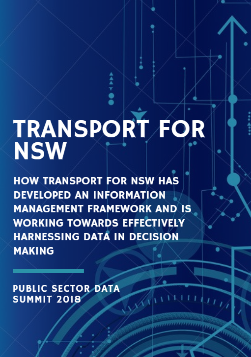 How Transport for NSW has Developed an Information Management Framework and is working towards Effectively Harnessing Data in Decision Making