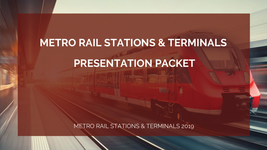 Metro Rail Stations and Terminals 2019 Presentation Packet