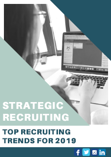 Strategic Recruitment Trends You Need to Know in 2019