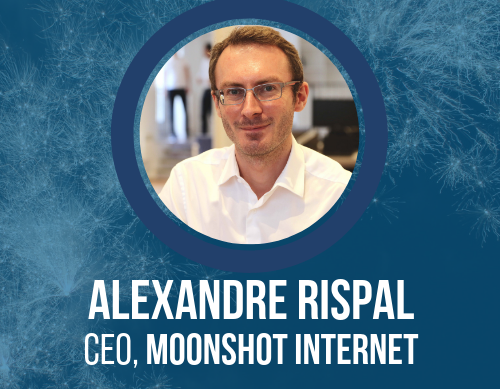 FinTech Connect Podcast #1: Alexandre Rispal, Co-Founder and CEO, Moonshot-Internet