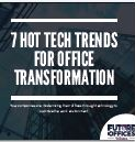 7 Hot Tech Trends For Office Transformation