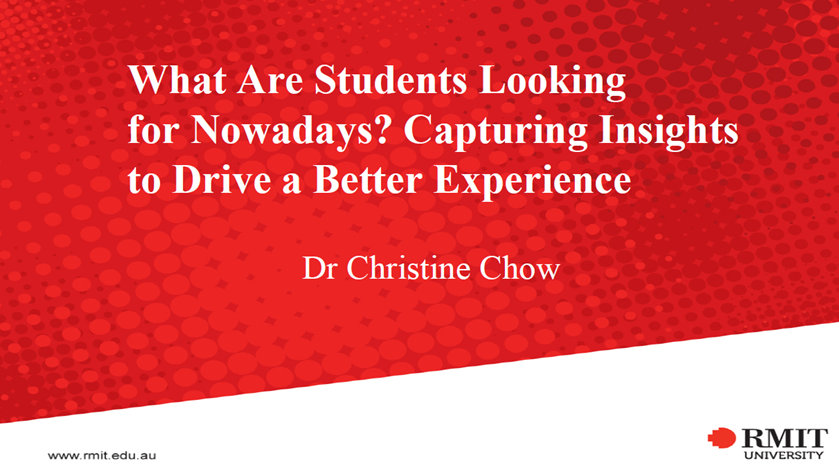 Past Presentation: What Are Students Looking for Nowadays - Christine Chow, RMIT University