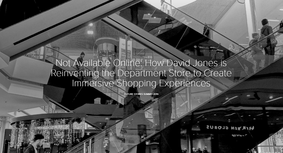 How David Jones are Reinventing the Department Store to Create Immersive Shopping Experiences