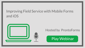 Improving Field Service with Mobile Forms and iOS