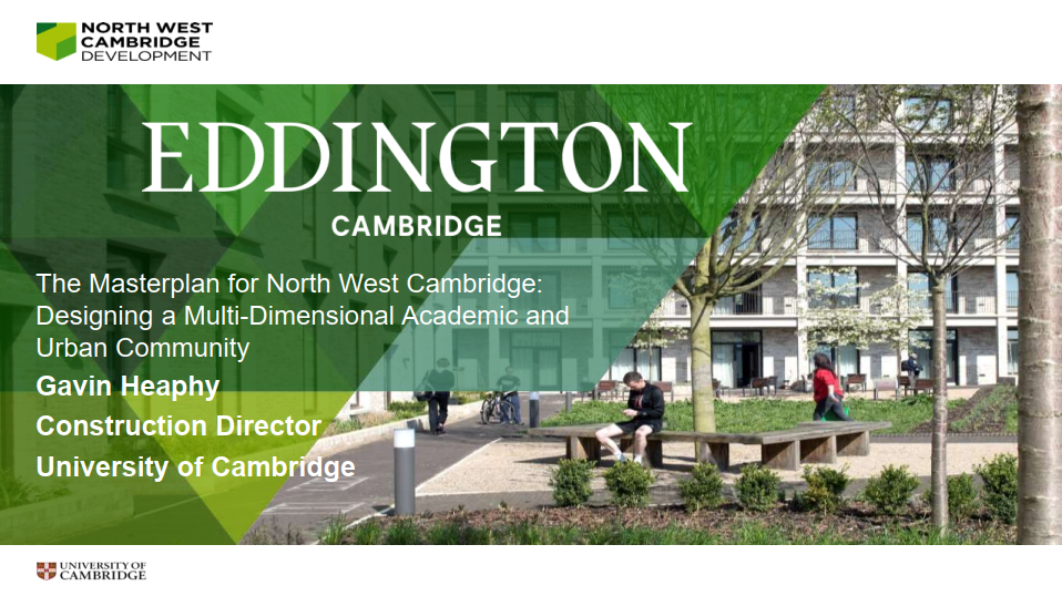 [Past Speaker Presentations] The Masterplan for North West Cambridge: Designing a Multi-Dimensional Academic and Urban Community