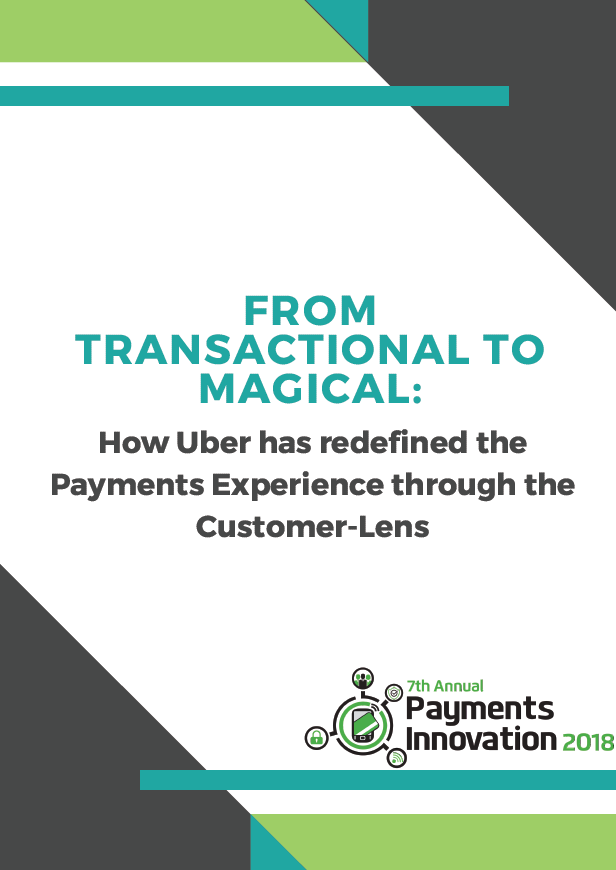 From transactional to magical: how Uber has redefined the payments experience through the customer-lens