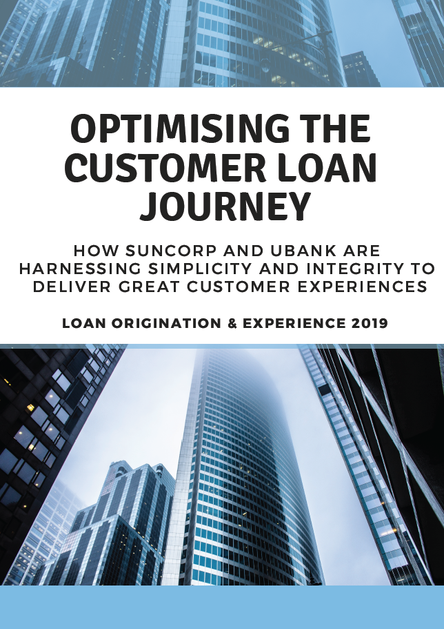 Optimising the Customer Loan Journey: How Suncorp and UBank are Harnessing Simplicity and Integrity to Deliver Great Customer Experiences