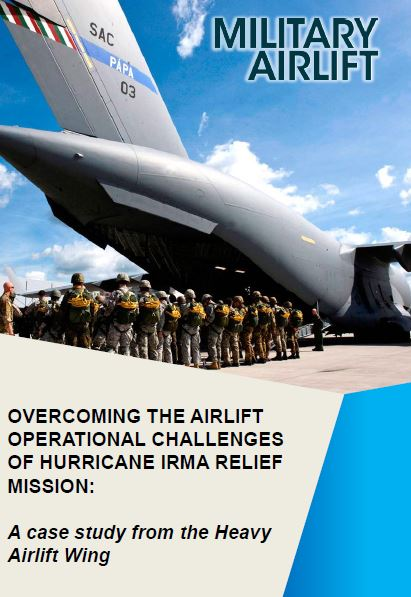 Overcoming the airlift operational challenges of Hurricane Irma relief mission: A case study from the Heavy Airlift Wing