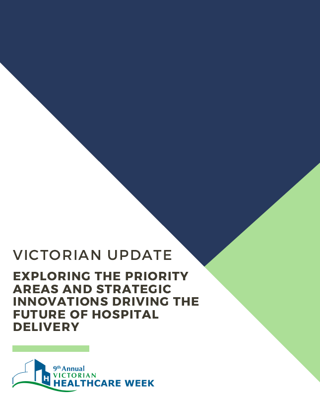 Victorian Update: Exploring the Priority Areas and Strategic Innovations Driving the Future of Hospital Delivery