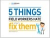 5 Things Field Workers Hate & How to Fix Them