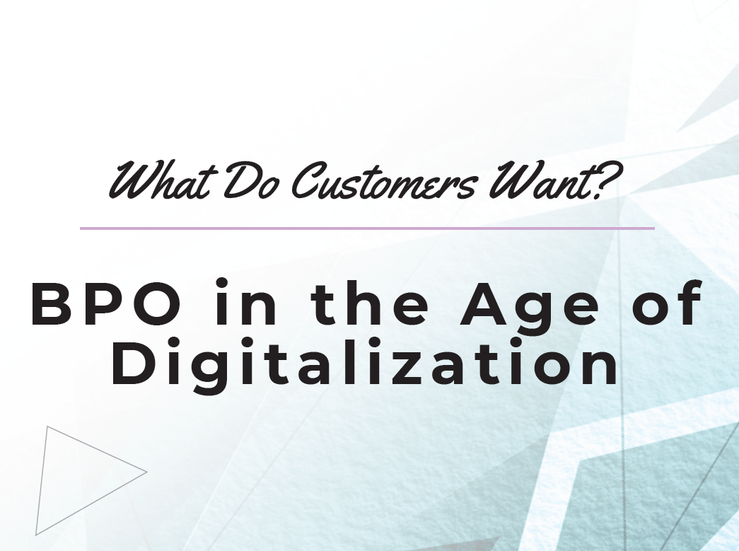 What Do Customers Want: BPO in the Age of Digitalization