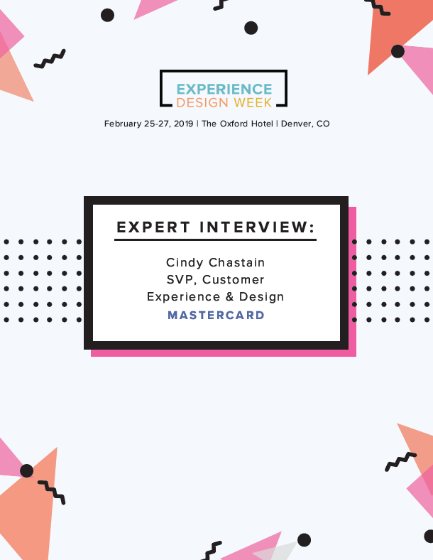 Expert Interview: Cindy Chastain, SVP, Customer Experience and Design at Mastercard