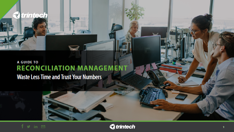 A Guide to Reconciliation Management: Waste Less Time and Trust Your Numbers (Trintech)