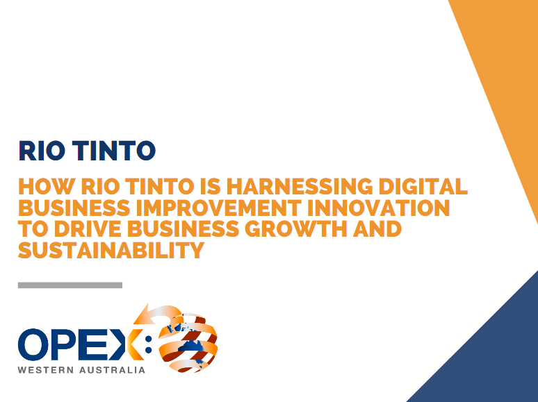 How Rio Tinto is Harnessing Digital Business Improvement Innovation to Drive Business Growth and Sustainability