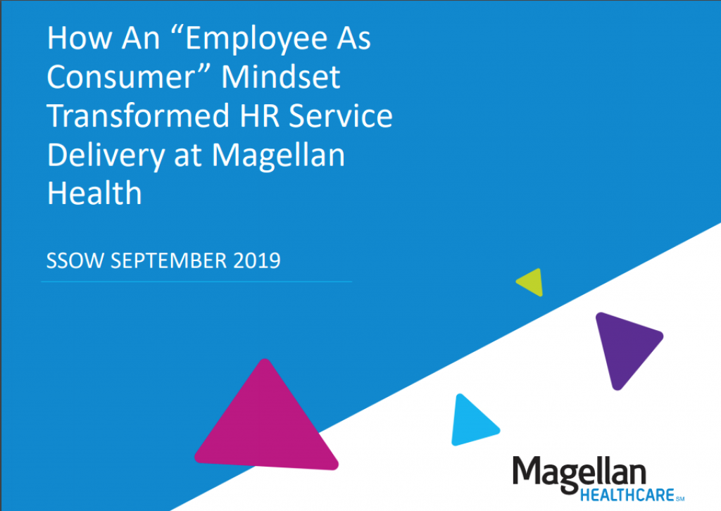 "How An ""Employee As Consumer"" Mindset Transformed HR Service Delivery at Magellan Health"