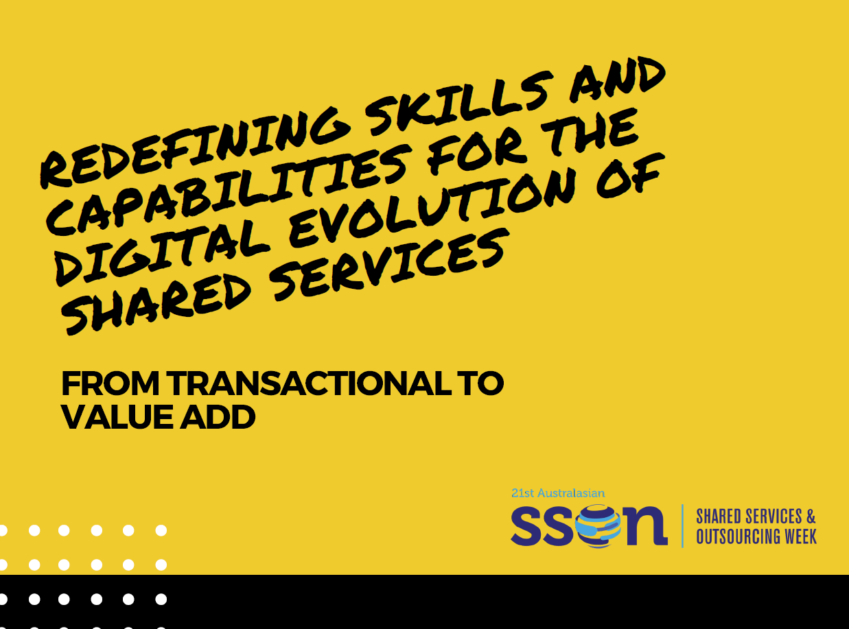 Redefining Skills and Capabilities for the Digital Evolution of Shared Services - From Transactional to Value Add