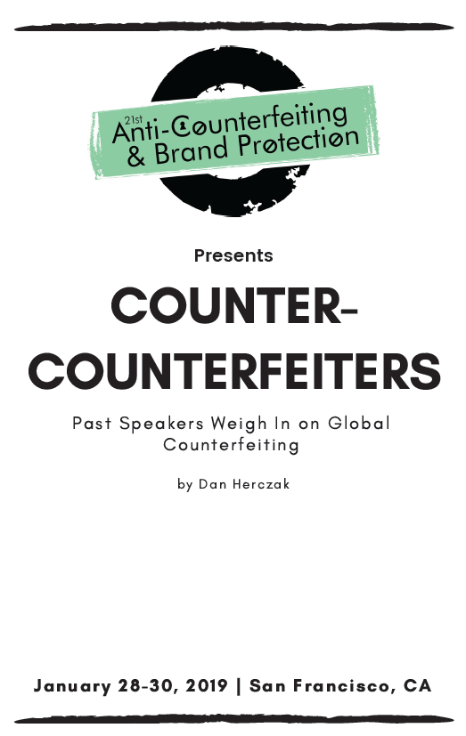 Counter-Counterfeiters Part 2: Speakers Weigh In on Global Counterfeiting