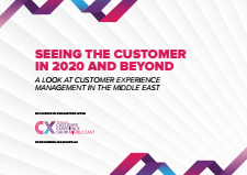 Seeing the Customer in 2020 and beyond – A look at Customer Experience Management Middle East