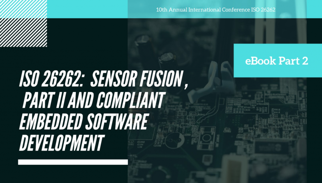 eBook Part 2: ISO26262 - Sensor Fusion, Part II and Compliant Embedded Software Development