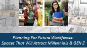Planning for Future Workforces: Spaces that Will Attract Millennials & Gen Z