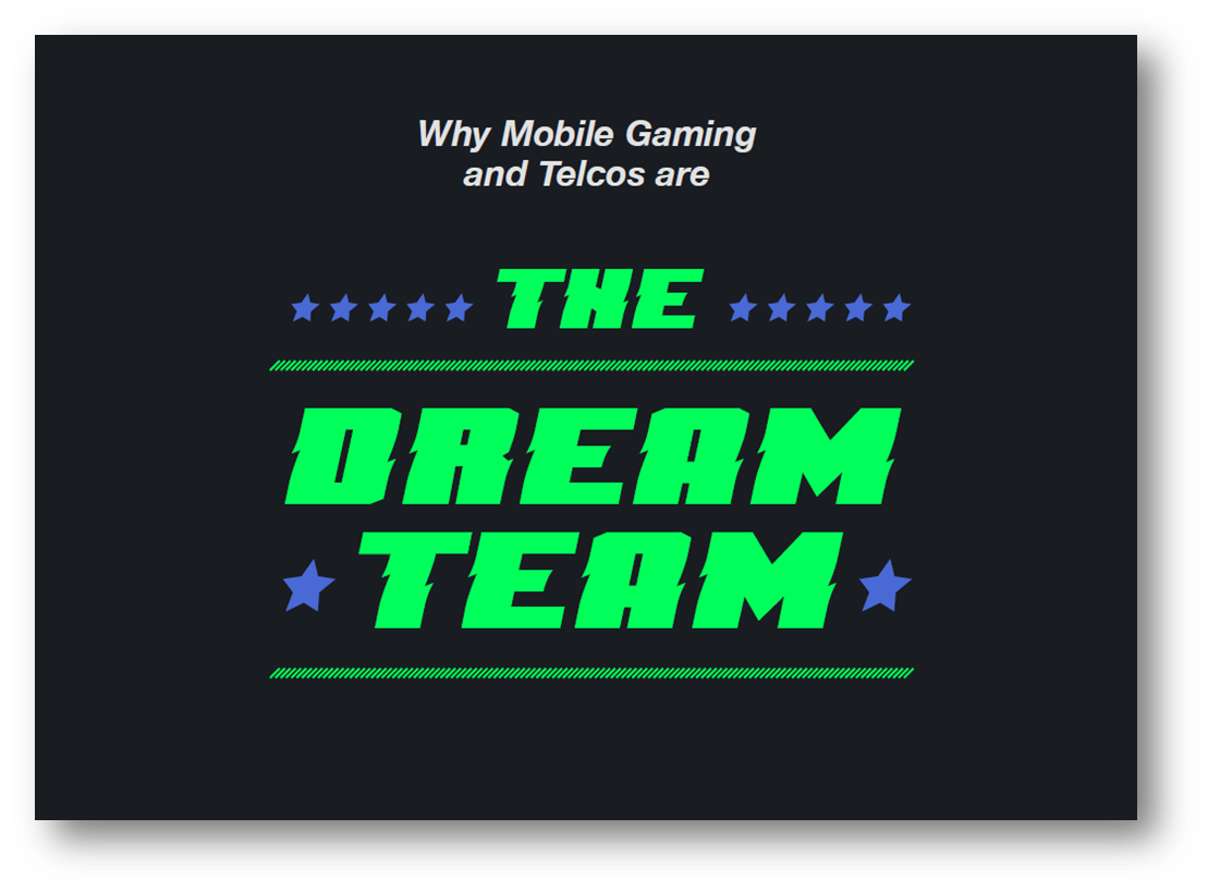 Why Mobile Gaming and Telcos are the Dream Team