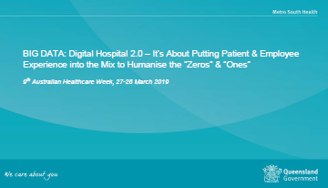 "Digital Hospital 2.0 – It's About Putting Patient and Employee Experience into the Mix to Humanise the ""Zeros"" and ""Ones"""