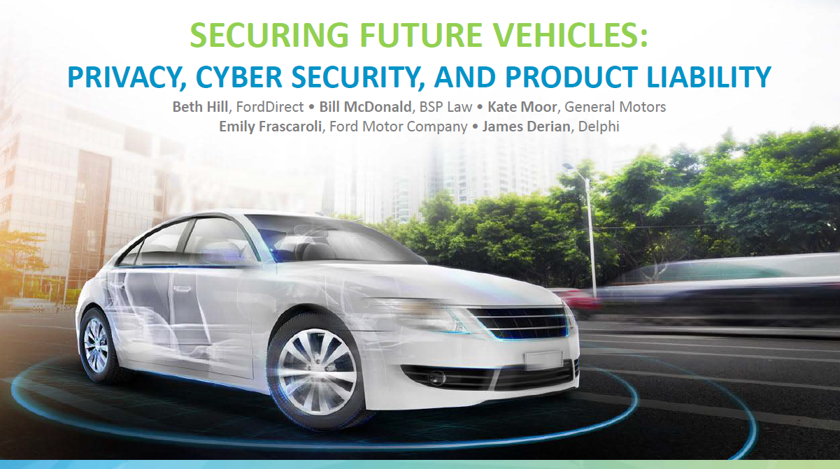 Securing Vehicles of the Future: Privacy, Cyber Security, and Product Liability