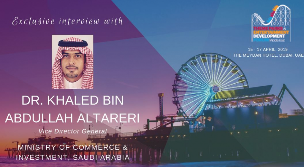 Exclusive interview: Dr. Khaled Bin Abdullah Altareri, Vice Director General, Ministry of Commerce & Investment, Saudi Arabia