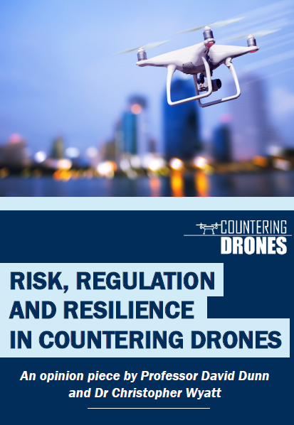 Opinion piece: Risk, regulation and resilience in countering drones