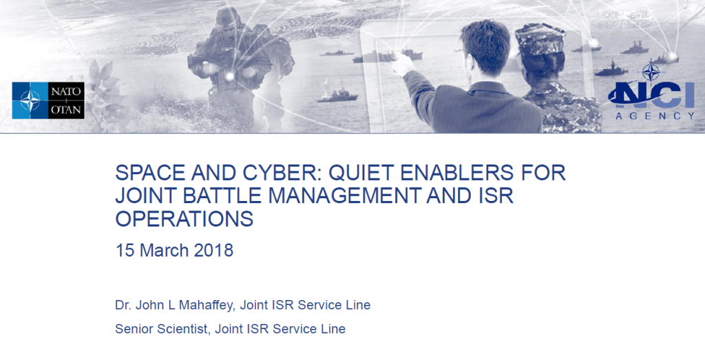 SPACE AND CYBER: QUIET ENABLERS FOR JOINT BATTLE MANAGEMENT AND ISR OPERATIONS