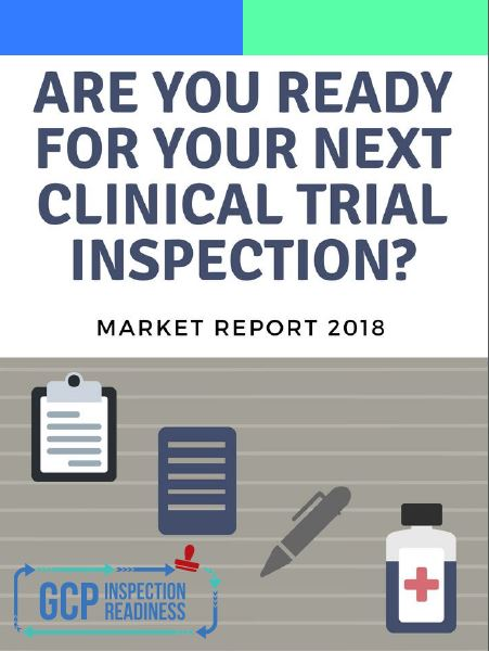 Market Report | Are you ready for your next Clinical Trial Inspection?