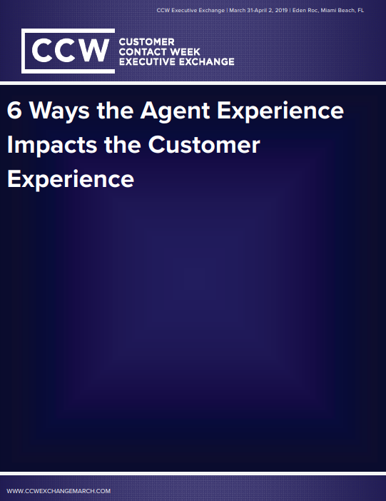 CCW Digital Special Report: 6 Ways the Agent Experience Impacts the Customer Experience