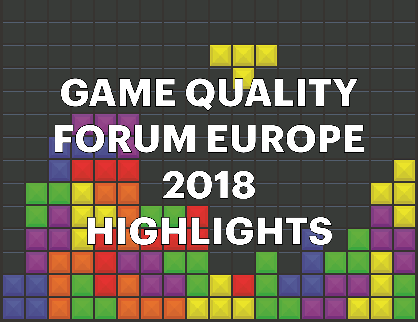 Game Quality Forum Europe 2018 Highlights