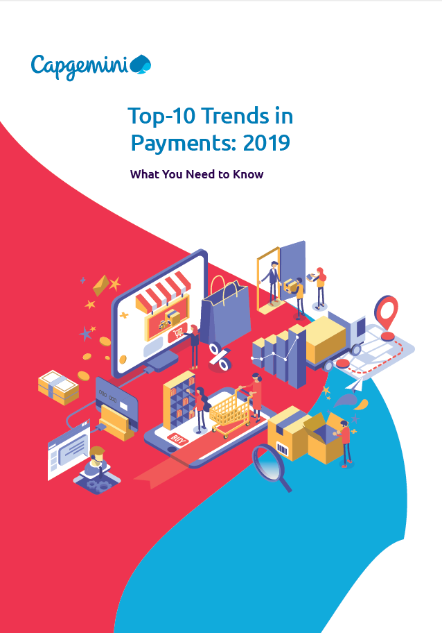 Capgemini Report: Top 10 Trends in Payments 2019