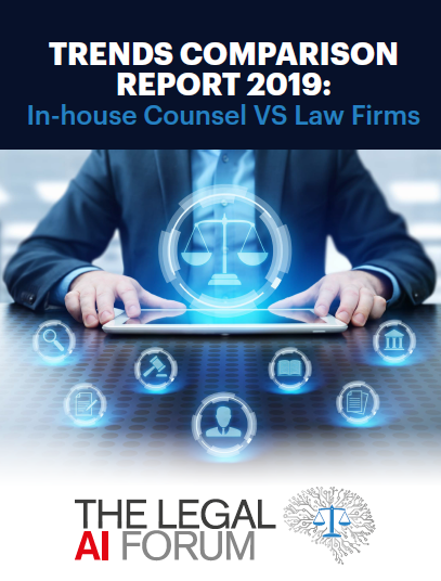 Legal AI Trends Comparison Report 2019: In-house Counsel versus Law Firms: