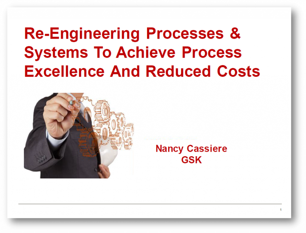 Re-engineering processes and systems to achieve process excellence and reduced costs