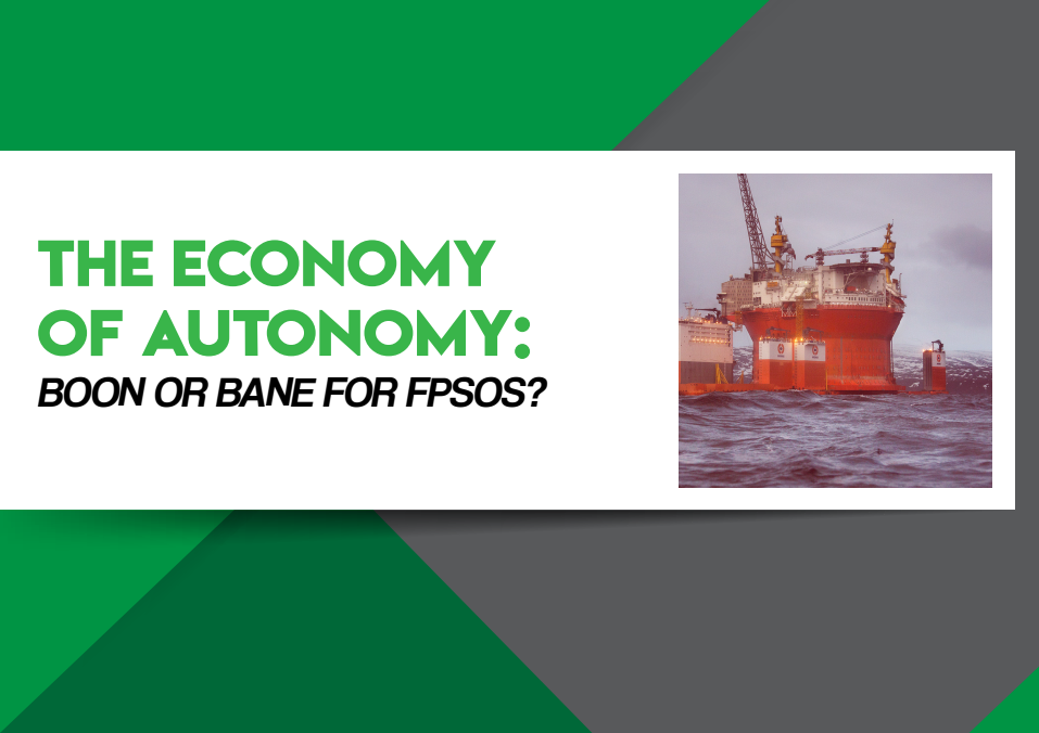 The economy of autonomy: Boon or bane for FPSOs?