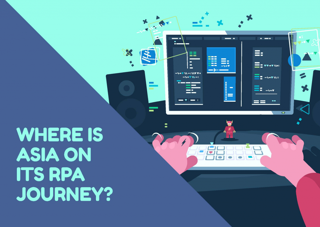 Download Asia's RPA Industry Report - Where Is Asia on Its RPA Journey?