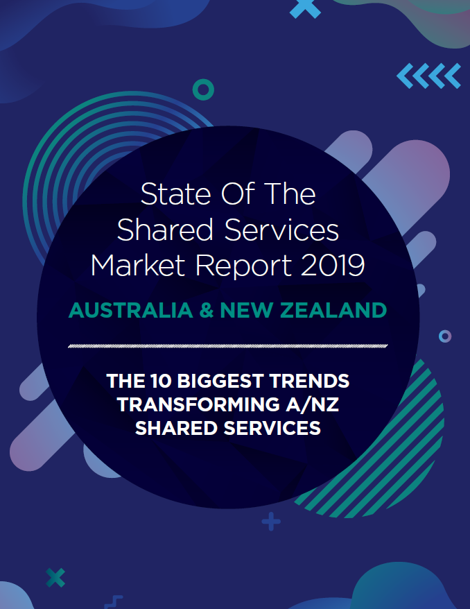 State of the Shared Services Market Report 2019: Australia & New Zealand Edition