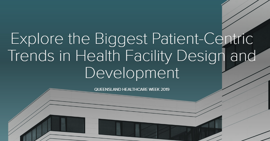 Explore the Biggest Patient-Centric Trends in Health Facility Design and Development